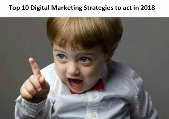 Top 10 Digital Marketing Strategies to act in 2018